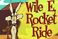 Wile E Coyote Rocket Ride
