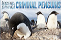 Criminal Penguins